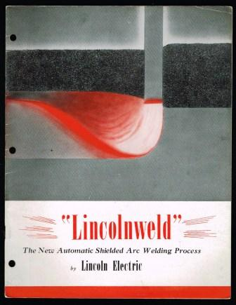Image for Lincolnweld; The New Automatic Shielded Arc Welding Process by Lincoln Electric