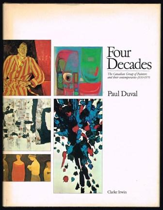 Image for Four Decades: The Canadian Group of Painters and Their Contemporaries, 1930-1970