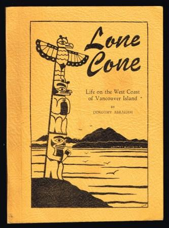 Image for Lone Cove; Life on the West Coast of Vancouver Island