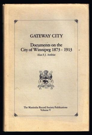 Image for Gateway City : documents on the city of Winnipeg 1873-1913