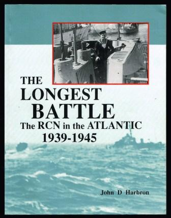 Image for The Longest Battle: The RCN in the Atlantic 1939-1945