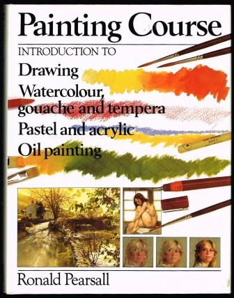 Image for Painting Course : Introduction to Drawing, Watercolour, Gouache and Tempera, Pastel and Acrylic, Oil Painting