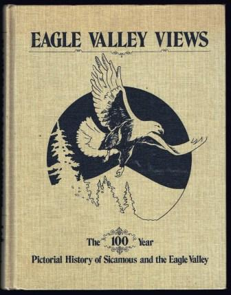 Image for Eagle Valley Views : The One Hundred Year Pictorial History of Sicamous and the Eagle Valley