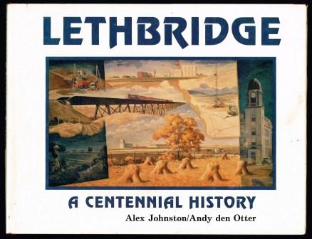 Image for Lethbridge, a Centennial History