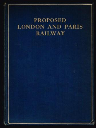 Proposed London and Paris Railway: London and Paris in 2 Hours 45 Minutes