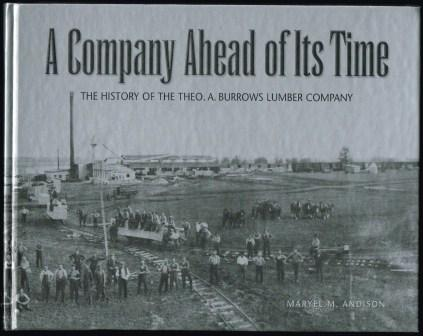 Image for A Company ahead of its Time: Theo. A. Burrows Lumber Company.