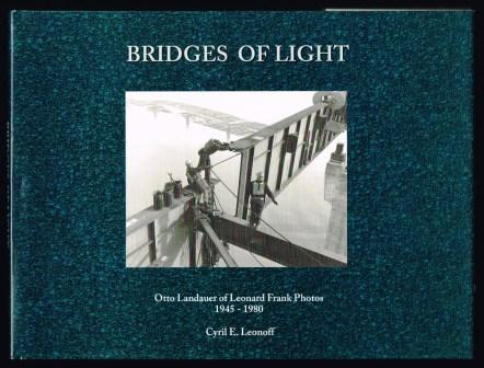 Bridges of Light: Otto Landauer of Leonard Frank Photos 1945-1980