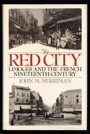 Image for The Red City: Limoges and the French Nineteenth Century