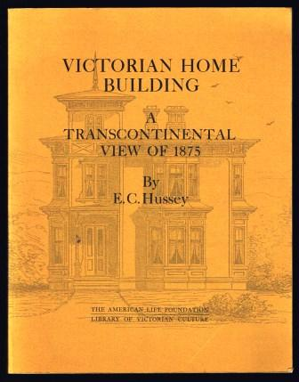Image for Victorian Home Building: A Transcontinental View of 1875