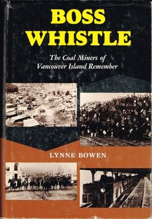 Image for Boss Whistle: The Coal Miners of Vancouver Island Remembered