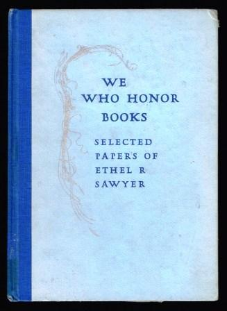 Image for We Who Honor Books: Selected Papers of Ethel R. Sawyer