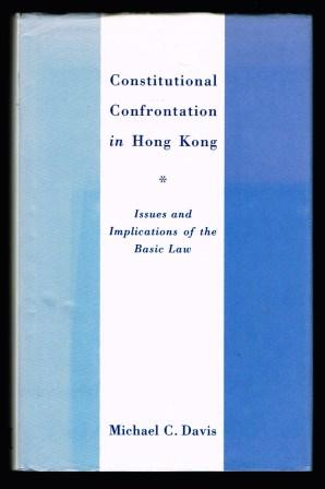 Image for Constitutional Confrontation in Hong Kong: Issues and Implications of the Basic Law