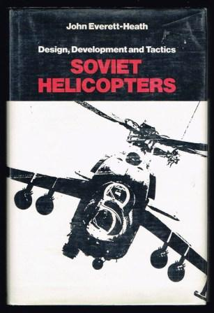 Image for Soviet Helicopters : Design, Development and Tactics