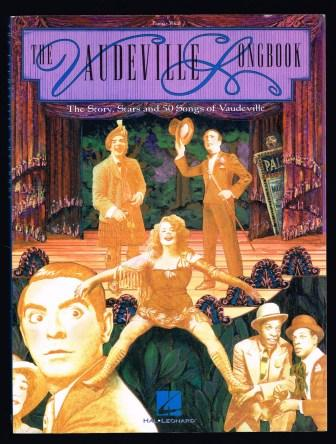 Image for The Vaudeville Songbook: The Story, Stars and 50 Songs of Vaudeville
