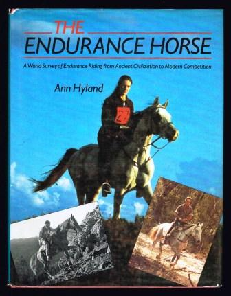 Image for The Endurance Horse: A World Survey from Ancient Civilizations to Modern Competition