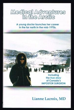 Image for Medical adventures in the Arctic : including the true story of Canada's impostor Surgeon
