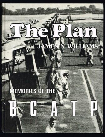 Image for The Plan : memories of the British Commonwealth Air Training Plan