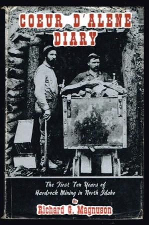 Image for Coeur d'Alene diary; the first ten years of hardrock mining in north Idaho