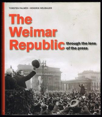 Image for The Weimar Republic Through the Lens of the Press