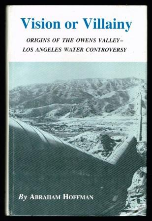 Image for Vision or Villainy: Origins of the Owens Valley-Los Angeles Water Controversy