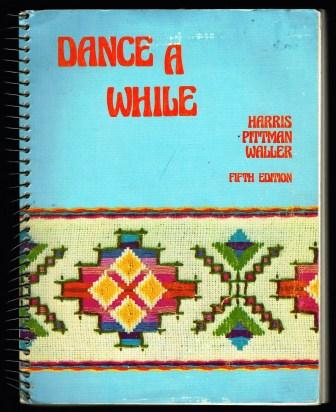 Image for Dance a While: Handbook of Folk, Square, and Social Dance
