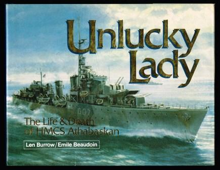 Image for Unlucky Lady: The Life and Death of HMCS Athabaskan 1940-1944