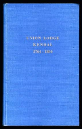 Union Lodge no. 129, 1764-1864. Some chapters from the first 100 Years