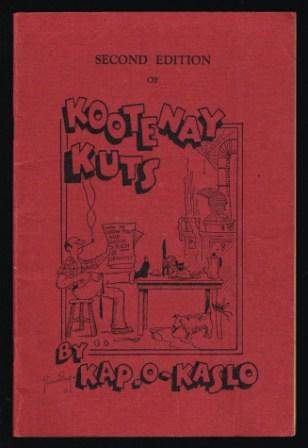 Image for Kootenay Kuts, including the cherry picker, and other jingles; a small collection of rhymes and reasonings of a rambling Rancher