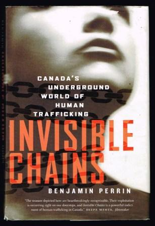 Image for Invisible Chains : Canada's Underground World of Human Trafficking