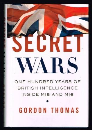 Image for Secret Wars: One Hundred Years of British Intelligence Inside MI5 and MI6