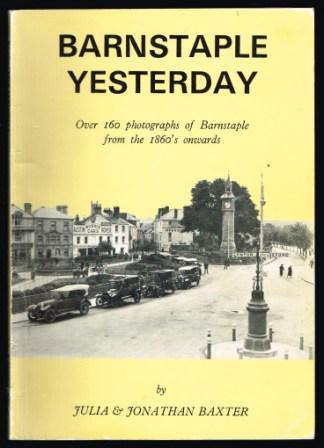 Image for Barnstaple yesterday : over 160 photographs of Barnstaple from the 1860's Onwards
