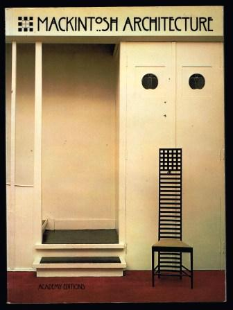 Image for Mackintosh Architecture : The Complete Buildings and Selected Projects