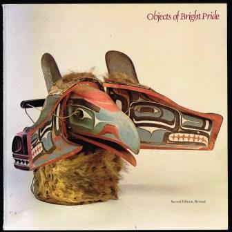 Image for Objects of Bright Pride: Northwest Coast Indian Art from the Museum of Natural History