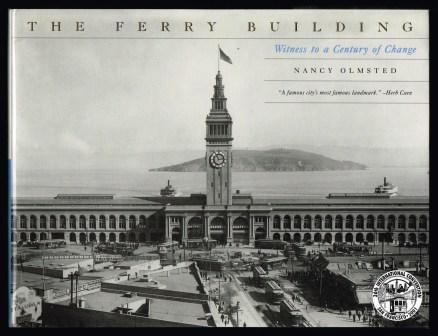 Image for The Ferry Building: Witness to a Century of Change 1898-1998