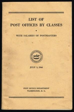 List of post offices by classes, with salaries of postmasters : July 1, 1946