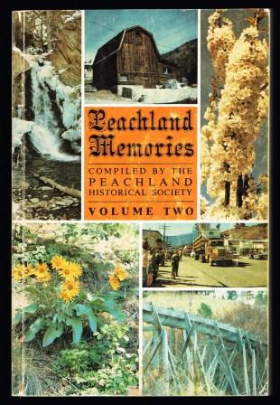 Image for Peachland Memories: A History of the Peachland and Trepanier Districts in the Beautiful Okanagan Valley: Volume Two