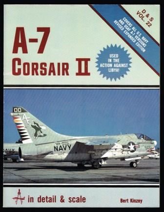 Image for A-7 Corsair II : Covers All U.S. Navy and USAF A-7 Versions