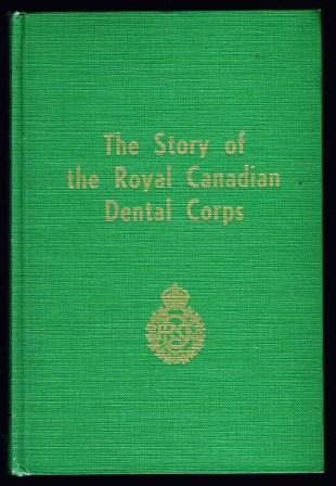 Image for The story of the Royal Canadian Dental Corps