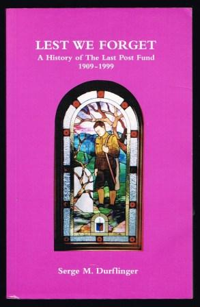 Image for Lest We Forget : A History of the Last Post Fund, 1909-1999