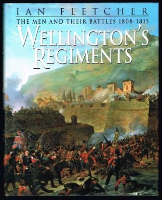 Image for Wellington's Regiments: The Men And Their Battles From Rolia To Waterloo, 1808 - 1815