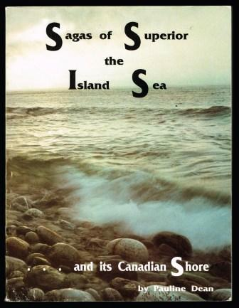 Image for Sagas of Superior, the Inland Sea--& Its Canadian Shore