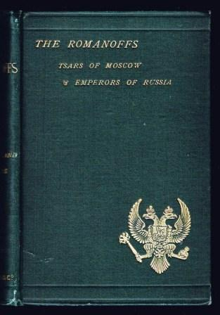 The Romanoffs : Tsars of Moscow and Emperors of Russia