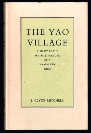 Image for The Yao Village : a Study in the Social Structure of a Nyasaland Tribe