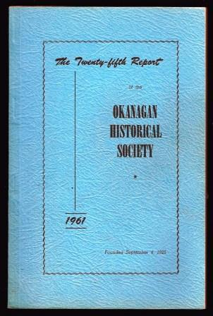 Image for Okanagan Historical Society: The Twenty-Fifth Report, 1961