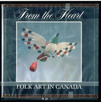 Image for From the Heart: Folk Art in Canada