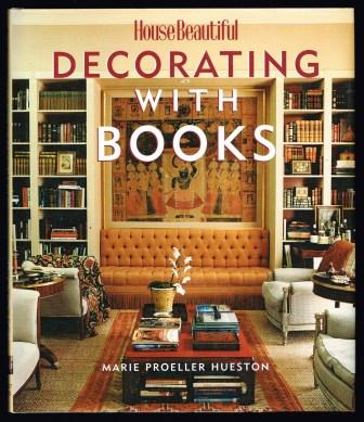 Image for House Beautiful Decorating With Books: Use Your Library To Enhance Your Decor