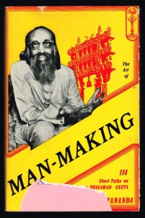 Image for The art of man-making : talks on the Bhagavad Geeta
