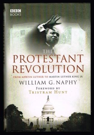 Image for The Protestant Revolution: From Martin Luther to Martin Luther King, Jr.