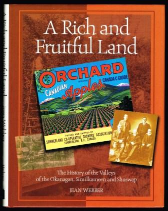 Image for A Rich and Fruitful Land: The History of the Valleys of the Okanagan, Similkameen and Shuswap