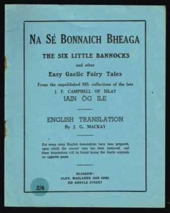 Image for The six little Bannocks, and other easy Gaelic fairy Tales [Na se´ Bonnaich bheaga ]
